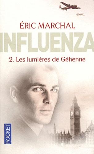 Influenza N° 2 Les lumières de Géhenne