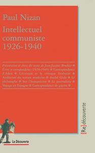 Paul Nizan - Intellectuel communiste 1926-1940.