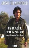 Arno Klarsfeld et Yves Derai - Israël transit - Entretiens avec Yves Derai.