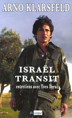 Israël transit. Entretiens avec Yves Derai