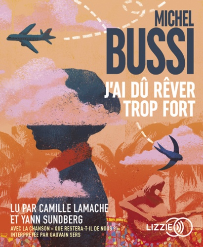 Michel Bussi - J'ai dû rêver trop fort. 2 CD audio MP3