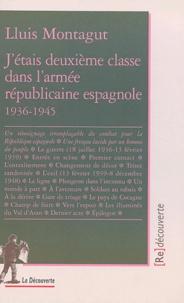 Lluis Montagut - J'étais deuxième classe dans l'armée républicaine espagnole (1936-1945).
