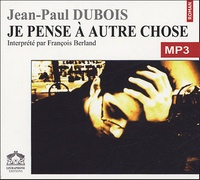 Jean-Paul Dubois et François Berland - Je pense à autre chose. 1 CD audio MP3