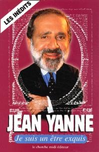 Jean Yanne - Je suis un être exquis.