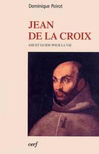 Dominique Poirot - Jean de la Croix - Ami et guide pour la vie.