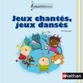Marie-Françoise Bourdot - Jeux chantés, jeux dansés PS, MS - Livret pédagogique. 2 CD audio