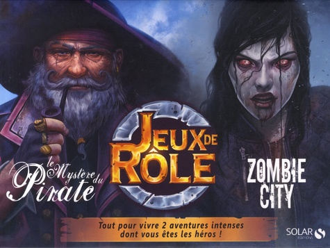 Simon Gabillaud et William Bonhotal - Jeux de rôle - Le mystère du Pirate ; Zombie city.