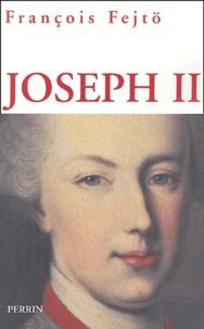 François Fejtö - Joseph II - Un Habsbourg révolutionnaire.