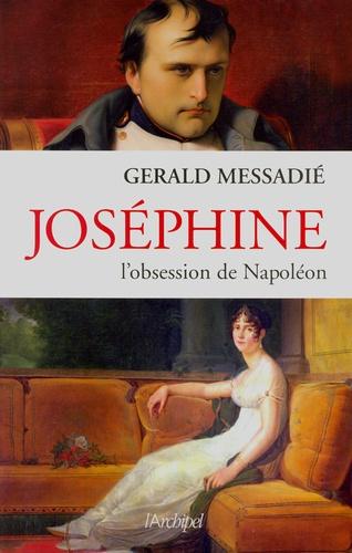 Joséphine. L'obsession de Napoléon