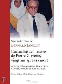 Bernard Janicot - L'actualité de l'oeuvre de Pierre Claverie, vingt ans après sa mort.