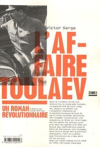 Victor Serge - L'affaire Toulaev - Un roman révolutionnaire.