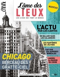 Claude Massu - L'âme des lieux N° 2, septembre 2018 : Chicago, berceau des gratte-ciel.