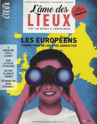 Stéphanie Tisserond - L'âme des lieux N° 4, mars 2019 : Les Européens comme vous ne les avez jamais vus.