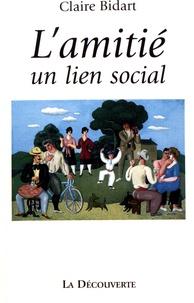 Claire Bidart - L'amitié, un lien social.