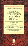 Jean Leclercq - L'amour des lettres et le désir de Dieu - Initiation aux auteurs monastiques du Moyen Age, Précédé du Discours du pape Benoît XVI au monde de la culture (Bernardins, Paris, 12 septembre 2008).