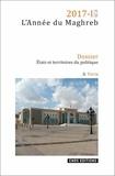 Jean-Philippe Bras et Aude Signoles - L'Année du Maghreb N° 16/2017 : Etats et territoires du politique - La décentralisation en débat.