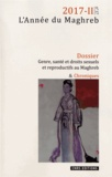 Irène Maffi et Daniel Delanoë - L'Année du Maghreb N° 17/2017 : Genre, santé et droits sexuels et reproductifs au Maghreb.