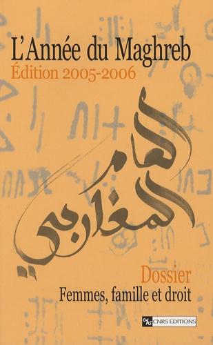 Karima Dirèche-Slimani - L'Année du Maghreb N° 2/2005-2006 : Femmes, famille et droit.