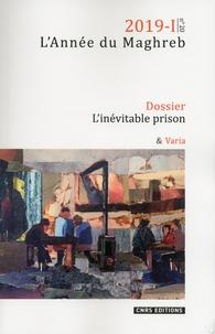 Marc André et Susan Slyomovics - L'Année du Maghreb N° 20/2019 : L'inévitable prison.