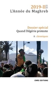 """Thierry Desrues et Eric Gobe - L'Année du Maghreb N° 21/2019-II : Quand l'Algérie proteste - Le Maghreb au prisme du """"hirak"""" algérien."""