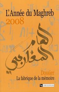Jean-Philippe Bras - L'Année du Maghreb N° 4/2008 : La fabrique de la mémoire : variations maghrébines.