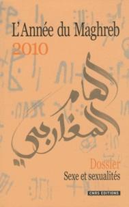 Valérie Beaumont et Corinne Cauvin Verner - L'Année du Maghreb N° 6/2010 : Sexe et sexualités au Maghreb : essais d'ethnographies contemporaines.