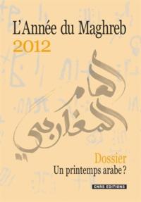 Vincent Geisser - L'Année du Maghreb N° 8/2012 : Un printemps arabe ?.
