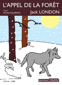 Jack London - L'appel de la fôret. 1 CD audio MP3