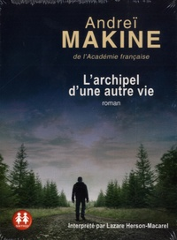 Andreï Makine - L'archipel d'une autre vie. 1 CD audio MP3