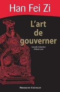 Fei Han - L'art de gouverner - Han Fei Zi.