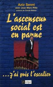 Aziz Senni - L'ascenseur social est en panne... - J'ai pris l'escalier !.