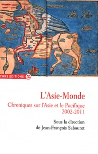 Jean-François Sabouret - L'Asie-Monde - Chroniques sur l'Asie et le Pacifique (2002-2011).