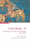 Jean-François Sabouret - L'Asie-Monde - Volume 2, Chroniques sur l'Asie et le Pacifique (2011-2013).