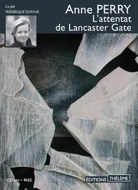 Anne Perry - L'attentat de Lancaster Gate. 1 CD audio MP3