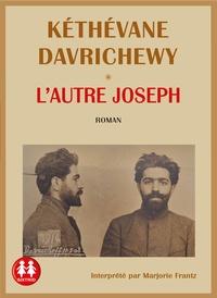 Kéthévane Davrichewy - L'autre Joseph. 1 CD audio MP3
