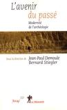 Jean-Paul Demoule et Bernard Stiegler - L'avenir du passé - Modernité de l'archéologie.