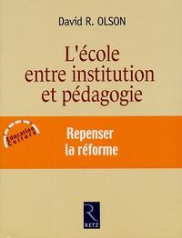 David-R Olson - L'école entre institution et pédagogie.