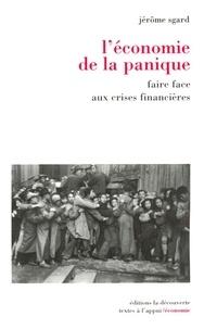 Jérôme Sgard - L'économie de la panique - Faire face aux crises financières.