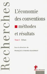 François Eymard-Duvernay - L'économie des conventions, méthodes et résultats - Tome 1, Débats.