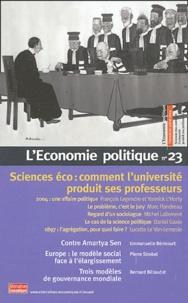 François Legendre et Yannick L'Horty - L'Economie politique N° 23, Juillet 2004 : Sciences éco : comment l'université produit ses professeurs.