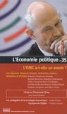 Christian Chavagneux - L'Economie politique N° 35, juillet 2007 : L'OMC a-t-elle un avenir ? Les réponses d'experts français, américains, indiens, brésiliens, et d'Oxfam.