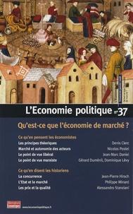 Philippe Minard et Nicolas Postel - L'Economie politique N° 37, Janvier 2008 : Qu'est-ce que l'économie de marché ?.