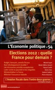 Christian Chavagneux - L'Economie politique N° 54, Avril 2012 : Elections 2012 : quelle France pour demain ?.