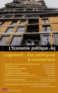 Sandra Moatti - L'Economie politique N° 65, Janvier 2015 : Logement : des politiques à reconstruire.