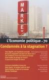 Camille Dorival et Sandra Moatti - L'Economie politique N° 70 : Condamnés à la stagnation ?.