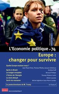 Sandra Moatti - L'Economie politique N° 74, avril 2017 : Europe : changer pour survivre.