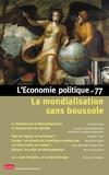 Sandra Moatti - L'Economie politique N° 77, janvier 2018 : La mondialisation sans boussole.