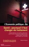 Sandra Moatti - L'Economie politique N° 80, Octobre 2018 : Santé : pourquoi il faut changer de traitement.