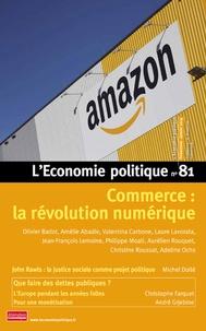 Sandra Moatti - L'Economie politique N° 81, janvier 2019 : Commerce : la révolution numérique.