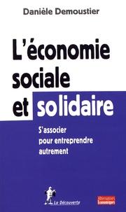 Danièle Demoustier - L'économie sociale et solidaire - S'associer pour entreprendre autrement.